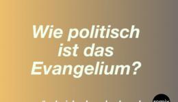 Episode 47 – Wie politisch ist das Evangelium? #schnickschnackschnuck