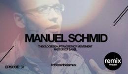 Episode 37 – Was ist #OffenerTheismus? mit Manuel Schmid (ICF Theologiebeauftragter)