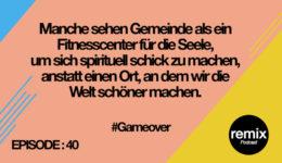 Episode 40 – Warum ist Kirche wichtig? #gameover