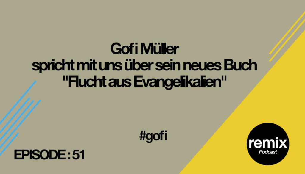 Episode 51 – Interview mit #Gofi Müller